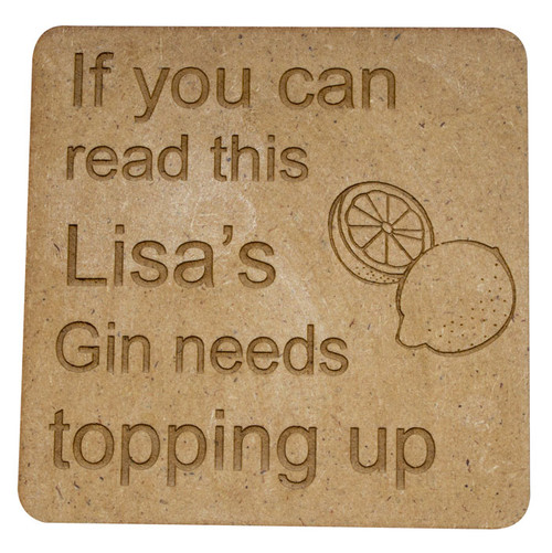 Wooden Quote Coaster - Gin Needs Topping Up