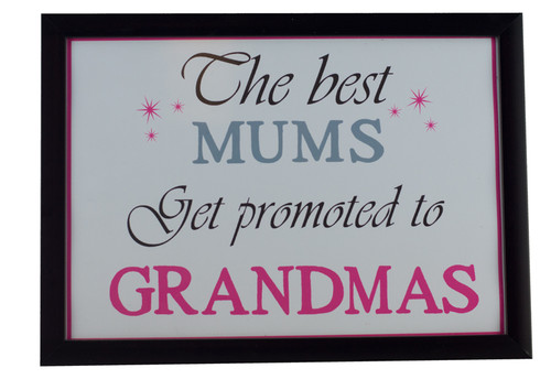 Best Mums Get Promoted to Grandmas Print