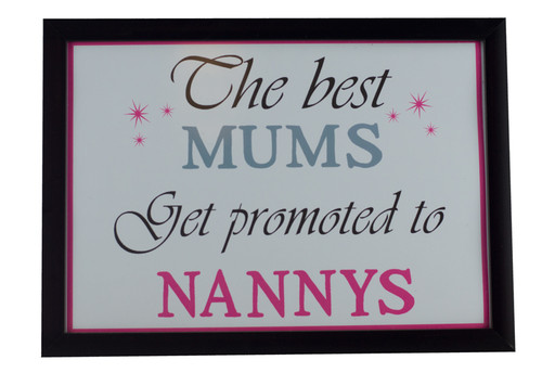 Best Mums Get Promoted to Nannys Print