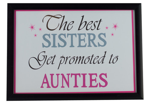 Best Sisters Get Promoted to Aunties Print