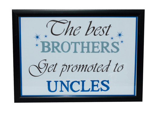 Best Brothers Get Promoted to Uncles Print