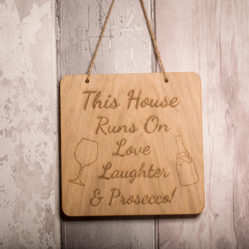 This House runs on Prosecco Plaque