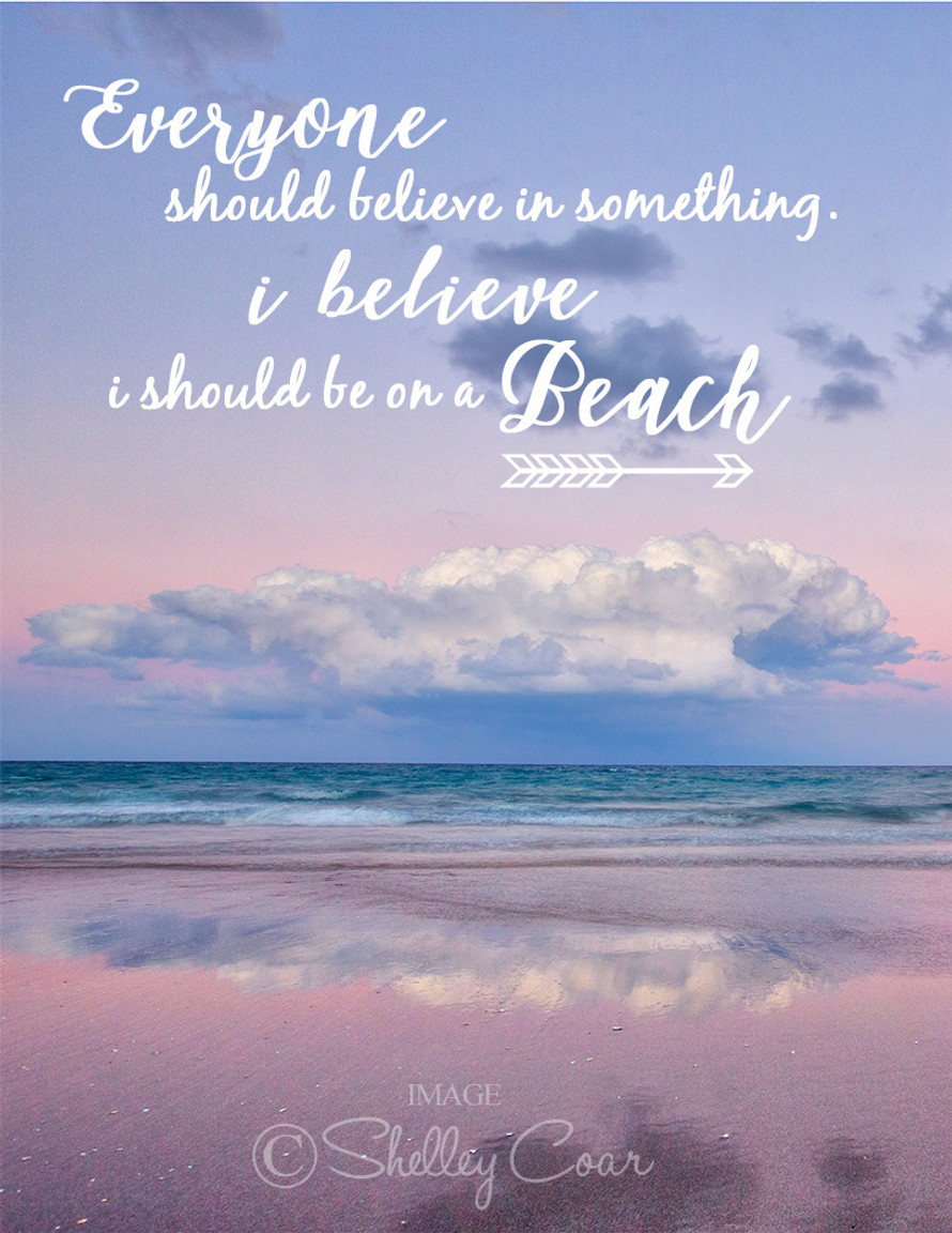"""Travel card with an image from Boca Raton, Florida by photographer Shelley Coar and quote """"Everyone believes in something. I believe I should be on a beach."""""""