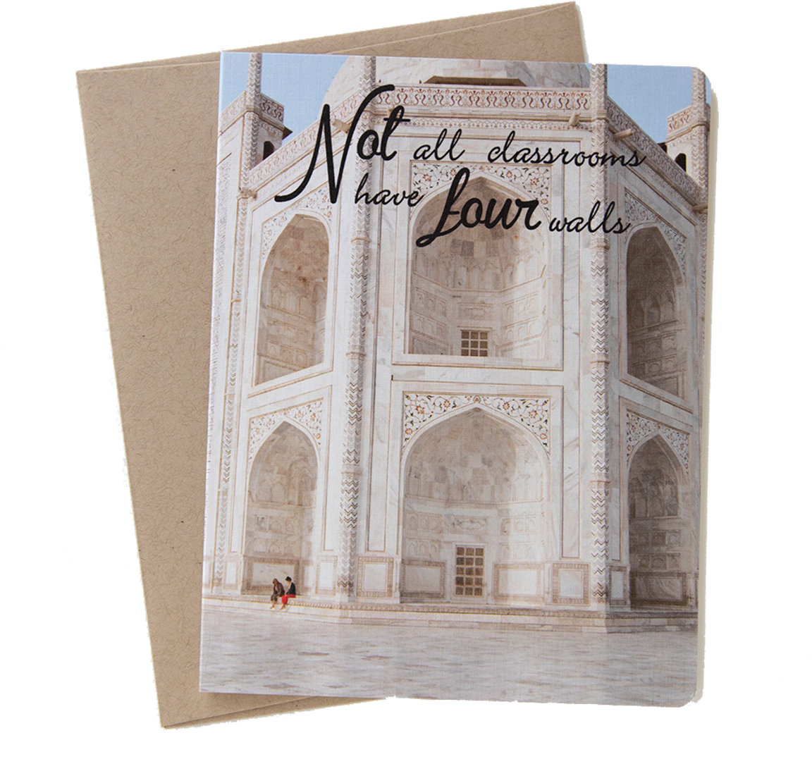"""Travel card with an image from the Taj Mahal, India by photographer Shelley Coar and quote """"Not all classrooms have four walls."""""""