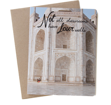 "Travel card with an image from the Taj Mahal, India by photographer Shelley Coar and quote ""Not all classrooms have four walls."""
