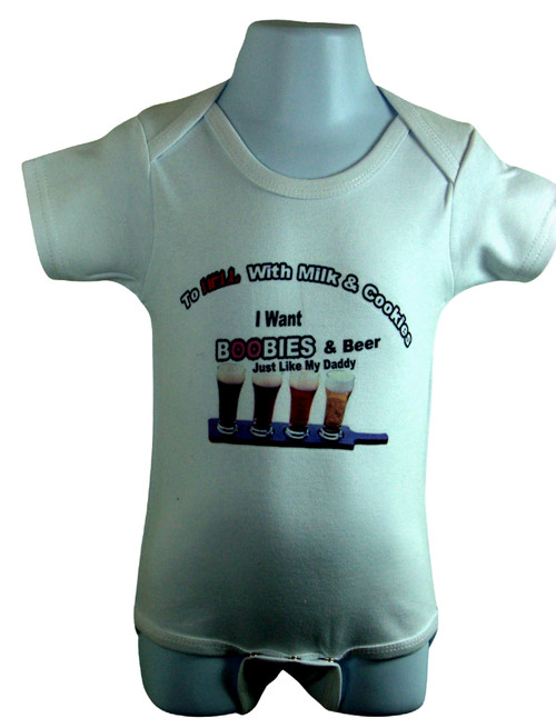 o Hell With Cookies And Cream. I Want Boobies & Beer Just Like My Daddy. Sizes available 0-6 Months, 6-12 Months, 12-Months.