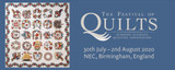 THE FESTIVAL OF QUILTS 30TH JULY TO 2ND AUG 2020
