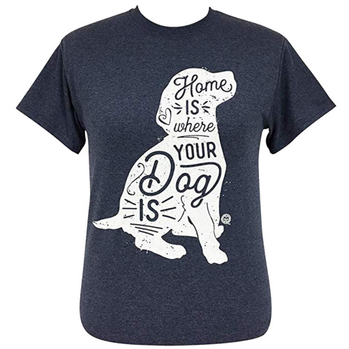 Girlie Girl Originals Home is Where Your Dog Is Short Sleeve T-Shirt