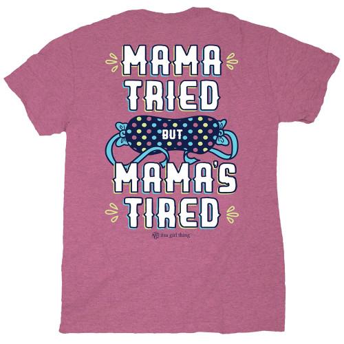 Itsa Girl Thing Mama Tired But Mama's Tired Women's Short Sleeve T-Shirt