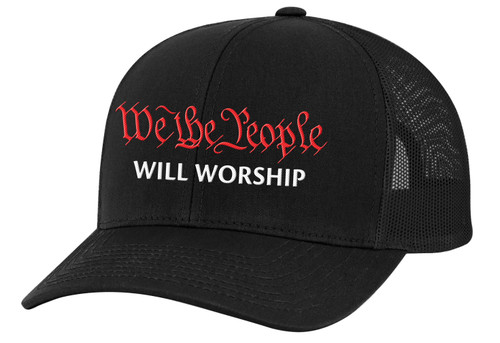 Men's We The People Will Worship Patriotic Christian Embroidered Mesh Back Trucker Hat