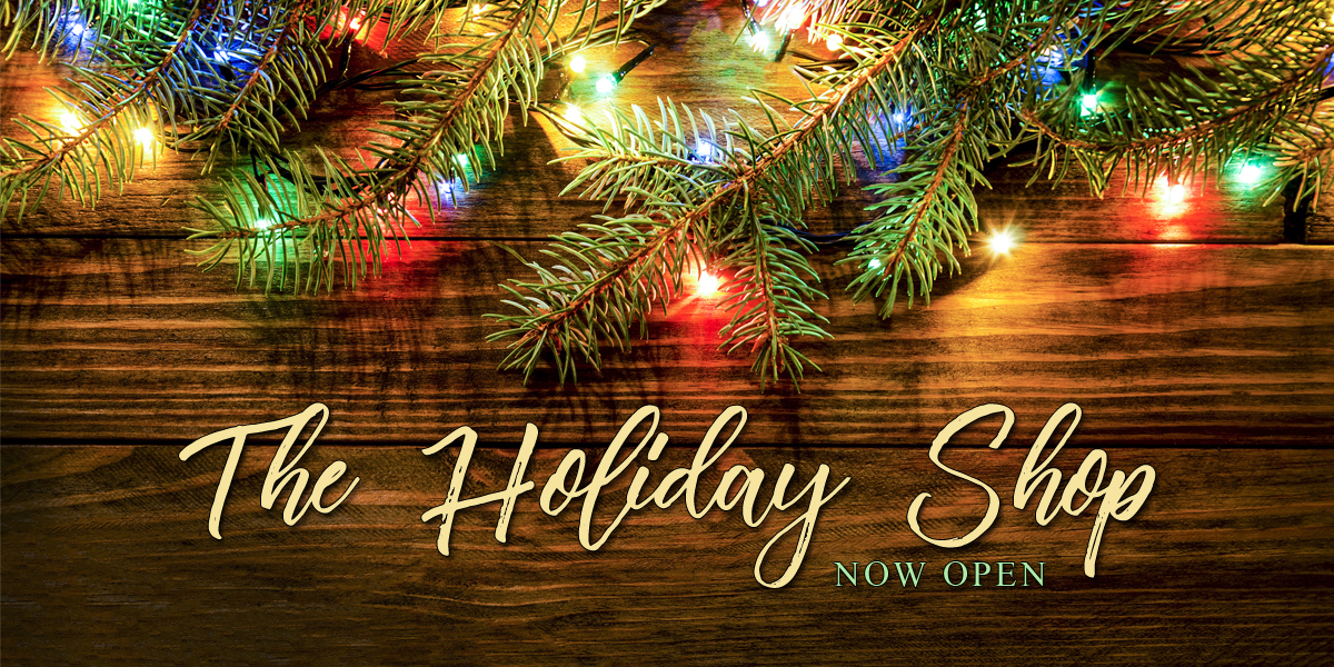 The Holiday Shop NOW OPEN
