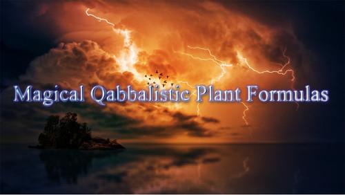 Magical Qabbalistic Plant Formulas - E-Book