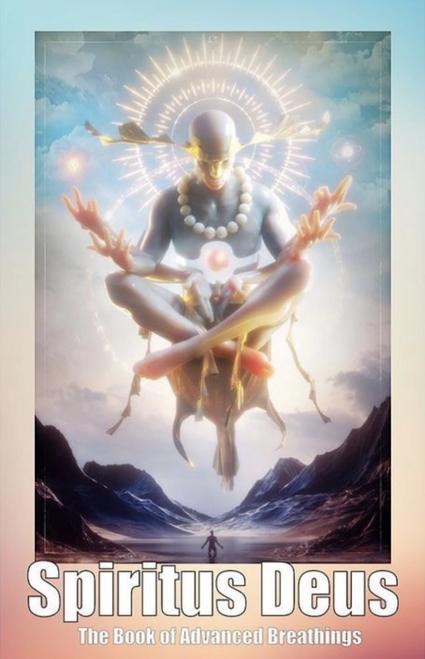 Spiritus Deus: The Book of Supernatural Breathings
