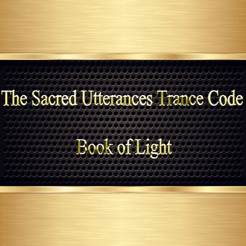 The Sacred Utterances Trance Code                                                                                                Book of Light     The Sacred Utterances were spoken by The God Thoth over 5,000 years ago in order to guide the priests and pharaohs of Egypt to the after life.  The utterances were spoken as spells of power that protected the body in life and death, animating the body of light to a great level of power, and helping it to ascend into the higher levels of the celestial world.     The utterances help the user to fly, teleport, use secret passages in the after world, and speak with the gods. The words of this work elevate consciousness and help the individual ascend in ways that are not possible without its help.     The visions that you witness with this text will be intense.  They are truly a barometer of where you are in your consciousness.  Your consciousness moves within a sea of fluid that we call the imagination. This fluid is intelligent and filled with sigils, glyphs, and symbols that form visions for us to use as we evolve.     If you regularly see visions of higher worlds, beautiful scenes, gods, angels and music....your consciousness is evolving, very nicely and you are growing intelligence, power, and spiritual awareness.     If you regularly see earth based images of people, the earth, and things that remind you of home, your consciousness is moving but very slowly. You are growing, but your process needs and upgrade.     If you see nothing or blackness, blank screens, or white screens, your consciousness has begun to descend and you are destined for lives of struggle, pain, and suffering.     If you see disturbing images, violent themes, demons, people or things that might harm you or try to harm you, or that you run from, your consciousness is descending into the lower worlds and you are destined for great illness, decay, and future lives filled with chaos.     If you see flames, ice, storms, and unstable conditions, your cons