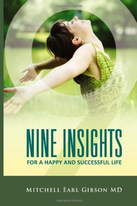 Nine Insights to a Happy and Successful Life E-Book    The greatest achievements in human history have been attained by those individuals who strive to elevate themselves above the everyday ebb and flow of life. This yearning to achieve is central to our search for happiness. We want to laugh, to sing, and to feel good at the end of the day as much as we might wish to do anything else. Happiness is an art. If you wish to practice this art, you must first decide that it is something that you want, above everything else. People that choose to be happy will at some point wake up to a day filled with smiles, joy, and laughter. If they are lucky, they will remember that day, focus on its high points, and strive to repeat it. Before too long, another happy day will appear, seemingly out of the blue. People around them will wonder why they seem to be so different. The reason will not be found in surface changes. The Nine Insights For a Happy and Successful Life emerged from my own life long desire to help thousands of people find happiness. Happiness is a gift that we bestow upon ourselves each time that we embrace the joy that breathes within. This book outlines two main themes that will guide you on the road to happiness. The first explores methods that will help you discover the secret inner joy that already hides within you. The second explores powerful and effective methods that will help you remove the chaos and obstacles that prevent you from feeling and expressing that joy in your daily life. Success and happiness travel together on the road to joy. Let us discover your inner path together.        Price: $14.95