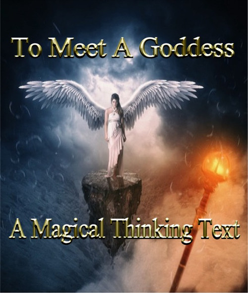 To Meet A Goddess     The following story is based on a true event. As you develop magical thinking, you will learn that the gods and goddesses of the world are as real as any person you will ever meet.  One day, a man, I will not say who, lived through this story.  No one believed him at first, but eventually he became known worldwide for the powers that the goddess gave to him.  Listen to his story, learn, understand, and maybe one day the goddess will come to you.   The sun depicted in this story is a magical star.  If you focus just right, it may blink for you.  Price: Free
