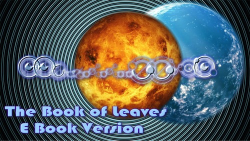 The Book of Leaves                                                             E-Book Version     In the fictionalized account of Leonardo Da Vinci's life that was shown on television, he spent many years looking for a powerful text called The Book of Leaves. The book contained the secrets of the universe and was held by a powerful Order called the Sons of Mithras. The book as mentioned in the television series was totally fictional, as was the Sons of Mithras.  However, the true Book of Leaves was written by Djanth-Thoth, and is controlled by The Order of The Red Dragon.    The True Book of Leaves contains the mysteries of all the galaxies of the universe.  It explains the secrets of alchemy, immortality, enlightenment, healing, and divine power.  The book works exclusively with the unconscious mind and as such contains no instructions, no English, and no guides that the conscious mind can cling to that might interrupt the process.   On television, The Book of Leaves is an enigmatic and mysterious tome, that Leonardo and many key characters thinks might change the known history albeit in different perspectives and for which he and his friends set on a challenging journey and face many dangers. The Book is supposedly hidden in the Vault of Heaven on a foreign continent unknown to the Old World - the New World (American continent).   The Book's origin is speculated by many parties in the series. Al-Rahim, a prominent member of the Sons of Mithras provided an esoteric origin of the Book where it is the collection of cognitive memory of ancient knowledge passed down from one generation to another that aims to revitalize again mankind after the Fall. On the other hand, Pope Sixtus believed that the Book may have Enochian origins as he proposed that it was written by the Nephilim, the offspring of angels and men.   A page of the Book made it first appearance in the bowels of Castel Sant'Angelo, where the pope keeps his Secret Archive. The page is written in an alien lang