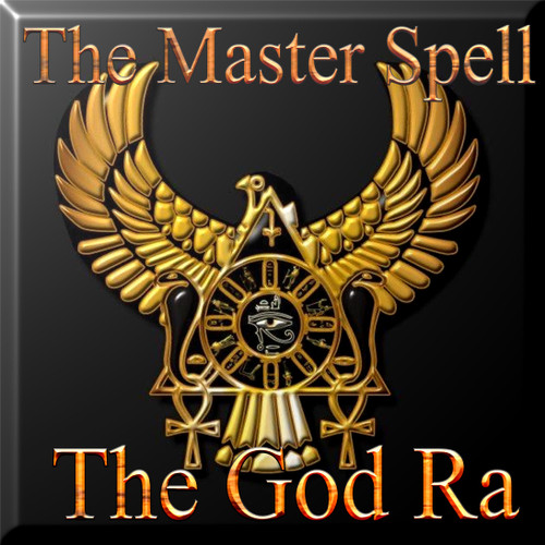 "The Master Spell of The God Ra      ""Twenty years ago, The God Ra gave me a spell to preserve for a future time. He called it a Master Spell. He didn't tell me how to pronounce it or what its true purpose was. The spell was unusual in that it contained three parts.  The first part was a master symbol, Ritahn. This master symbol represented life renewed and I had used it successfully in the past to help heal some difficult people. All I had to do was speak it and miraculous results occurred. I had released a book with nine master symbols, but so many miraculous events occurred around the book that I decided to take it off the market. The bookstores that I placed it in were flooded with calls and we couldn't keep it on the shelves. I could no explain away the miracles fast enough so I quit trying. Ritahn greatly amplified and restored the force of life.  The second part of the spell really threw me. It was written in a very unusual celestial tongue. Lord Thoth told me it was the language of the ancient solar gods. I could detect snippets of some earth tongues in the words, but nothing that I could latch onto to help me translate it. Lord Thoth said that when the time was right, he would grant me the power to say the words with the Voice of Ra. When I recorded the words, a power washed over me and I completed the incantation with one take.  The last part of the spell is a computer code designed to insert the incantation into the matrix of our troubled reality. This Master Spell is designed to upgrade our domain and every human being within it. Our world has been changed by recent events and some of the changes were not designed to help us.  The Master Spell of The God Ra is designed to help set the world on a brighter healthier path. Twenty years ago, I did not have the power to speak this spell properly. When you hear the words, you will hear the full Voice of Ra spoken by the fully awakened Avatar of the God Thoth.                                                                                                                                  RITAHN RITAHN RITAHN                                                                                                                        SOIS NAREN AS TANR AR ARA R                                                                                                                               A RAN AR E SAAT PA SEH                                                                                                                               SOM A H TP H ES B T PH                                                                                                                                NO NA HA HAAH AH B T                                                                                                                                  P A BJ MB TS ASAN AB                                                                                                                                  SO S TN 38 39 91 85 71                                                                                                                               98 31 22 74 86 28 41 33 31                                                                                                                                                   39 87 29                                                                                                                                                        4 2 6                                                                                                                                                        A B T                                                                                                                                                          T M                                                                                                                                                             E   PRICE-$99.95"