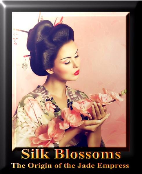 Silk Blossoms - The Origin of the Jade Empress  - E-Book