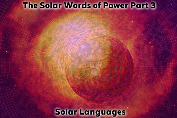 The Solar Words of Power Part III: Solar Languages - Live Webinar