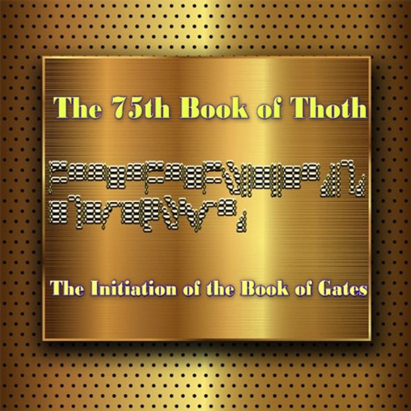 The 75th Book of Thoth                                                                                                         The Initiation of The Book of Gates     The Book of Gates is a unique spiritual tool designed by the God Thoth. It was first introduced to the Pharaohs and Magi of ancient Egypt.  In their time, this tool was used to prepare the living and the dead for their sojourn into the after world.  During life, we visit various realms in the celestial, astral, and higher worlds as part of our visionary and sleep travels.  We seldom remember these travels.  As we progress through life, the various gates of the mind open to the dimensions and worlds that we resonate with best.      Our choices and decisions in life prepare us for the next life.  There are literally thousands of gates within the mind that connect to thousands of different worlds.  During our living waking state, we ignore the potential of these gates.  There are health gates that connect to worlds that glow with healing energy.  There are wealth gates that connect to worlds that flow with abundant wealth energy. There are rejuvenating worlds that flow with energy that rejuvenating power and energy.  These are just a few of the worlds that we are all connected to.  There are also worlds with dark and negative force that we can tap.  Some people consciously and unconsciously tap into various worlds that their earthly bodies resonate with best.      The Book of Gates was designed by The God Thoth to help humans choose more wisely from the plethora of worlds and energies that we are connected to. We emanate from worlds that give birth to the body. We live in worlds that the mind and soul draw power from during life on earth.  After this life, we go back to the worlds that we emanate from.  Our dreams are the best guide to the worlds that we are connected to. If you do not remember your dreams, it is a sign that your soul is connecting you from recalling your life on worlds that are not desir