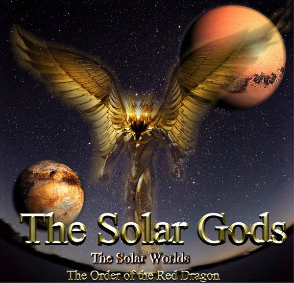 The Solar Gods                                                                                                                 The Solar Worlds                                                                                                                                                                                                        The Order of the Red Dragon     As children we are taught that if you live a good life you will get your reward in heaven. We are never actually taught where heaven is or how to get there.  At the moment of death, a number of gates open to the higher and lower worlds. Furthermore, a number of gods appear around the transitioning consciousness in an attempt to help you enter their world(s).  Most of us never go to a higher world and when we are made the offer, we overlook the potential gifts of the gods. Most of us choose the earth gate and gates to the lower worlds.     In The Solar Gods, we will offer you a look into the worlds of the highest gods that exist in our domain. These are gods of light and power that communicate with us through the Sun.  They sustain various aspects of our lives and shelter those who know them in the afterlife. This book will describe these worlds in detail including how to get there, the gods that rule them, and how to work with the gates that lead directly to these domains.      There are a large number of solar gods.  They are benevolent and they like to work with humans. They are the source of much of the power wielded by The Order of the Red Dragon. Knowing how to invoke the solar gods, their gates, and the worlds that they rule is a high blessing previously only reserved for nobility, magi, and enlightened spiritual teachers.  For the first time we will give you a detailed glimpse into the higher worlds and the gods that rule them. These worlds are an extension of the consciousness and will of the gods and incarnating on these domains is a high honor. One only need to know the name of the gods, 
