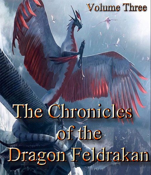 The Chronicles of the Dragon Feldraken Part Three      The mystery of The Dragon Feldrakan deepens.  Feldrakan discovers a deep power within himself and finds out that he is part of a greater domain than he ever thought possible.  The Man gives him until sunset to solve a puzzle and release an ancient power.  This most recent episode of The Chronicles of Feldrakan will answer some lingering questions about the dragon and raise new ones.    Don't miss this episode of The Chronicles of Feldrakan.    Price: $19.95