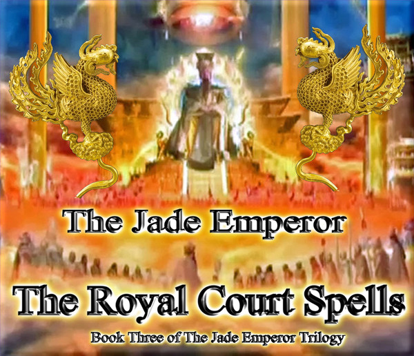 The Jade Emperor: The Royal Court Spells                                                                                                          Book Three of The Jade Emperor Trilogy      The Jade Emperor is one of the most powerful beings in the universe. He is the director and chairman of the Celestial Treasury and it is said that all forms of wealth pass through his hands.  He is very benevolent and kind.    He governs the cosmos and resides in a magnificent palace in the highest part of heaven along with his large family and entourage of ministers and officials. These beings form his royal court. The Jade Emperor is believed to have been the disciple of the Primordial Heaven-honoured One, Yuanshi Tianzun (Yuan-shi T'ien-tsun) from whom he inherited the governance of the universe.     In his palace in heaven, the Jade Emperor lives with his wife the Jade Empress, Tianshang Shengmu or Mazu (Yu-huang sheng-mu or Ma-tsu) and their large family. Prominent members include his nephew Yang Shen (Yang Tsien), otherwise known as the Second Lord of Quality, Erlang Shen (Er-lang Tsien) whose Celestial Dog - Tiangou (T'ien K'ou) - chases away evil spirits. One of the Jade Emperor's secondary wives is the Horse Head goddess, who is believed to care for silkworms, producers of the precious Chinese commodity, silk. One of the god's daughters is Miss Seventh or Shi Quning (Ts'i-ku-niang), who is appealed to by young women in order to reveal the identity of their future husbands.     The heavenly palace is managed by Wang the Transcendent Official, otherwise know as Lingquan (Ling-Kuan), who also protects mortals from evil spirits. One of his functions is keeper of the palace gates where he stands guard wearing armour and wielding his heavy staff to ward off unwelcome visitors. He also runs errands for the Jade Emperor such as punishing wrongdoers and righting wrongs. The palace also has an extensive staff of attendants, ministers, officials and lesser gods     Like the signs o