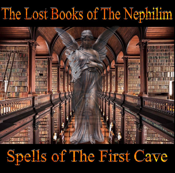 The Lost Scrolls of The Nephilim (Spells of The First Cave)