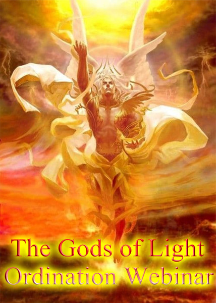 The Gods of Light Ordination Webinar