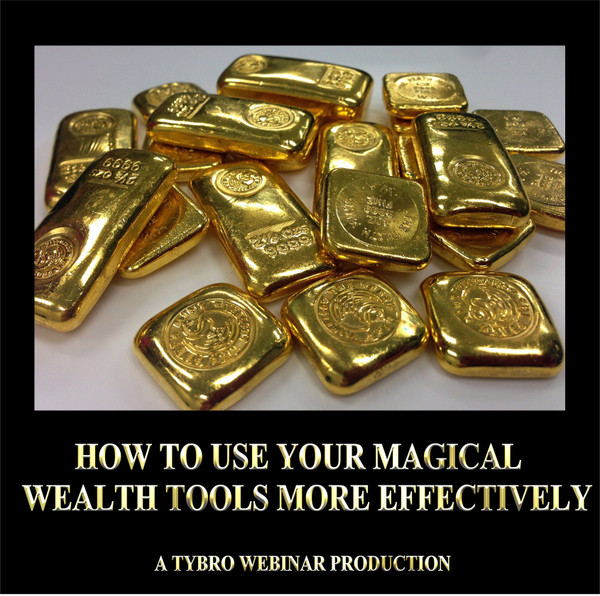 How To Use Your Magical Wealth Tools More Effectively - Webinar