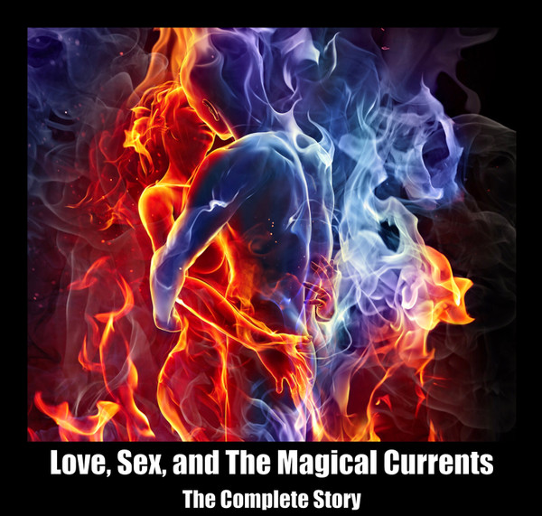 Love, Sex, and The Magical Currents - Master Class