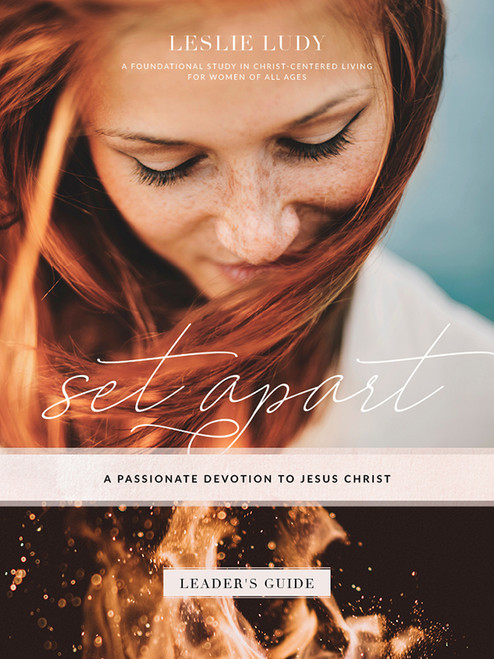 ADDITIONAL STUDY GUIDES // Set Apart: A Passionate Devotion to Christ (leader's guide)
