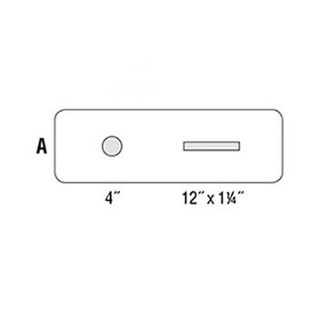"A - (1) 4"" Hole, (1) 12""w x 1-1/4""h Paper Slot"