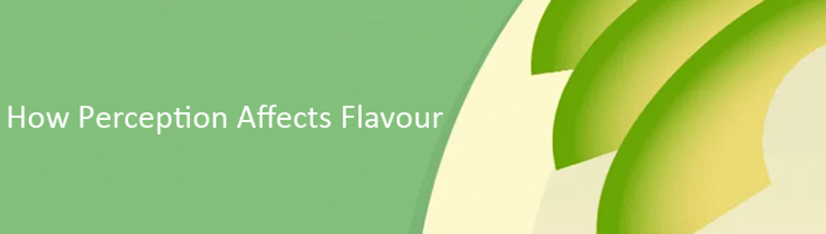 How Perception Affects Flavour
