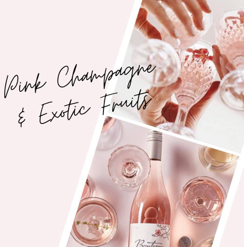 Pink Champagne &  Exotic Fruits