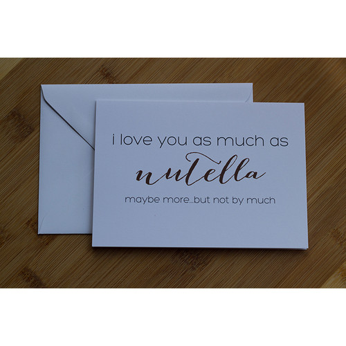 I love you as much as Nutella...