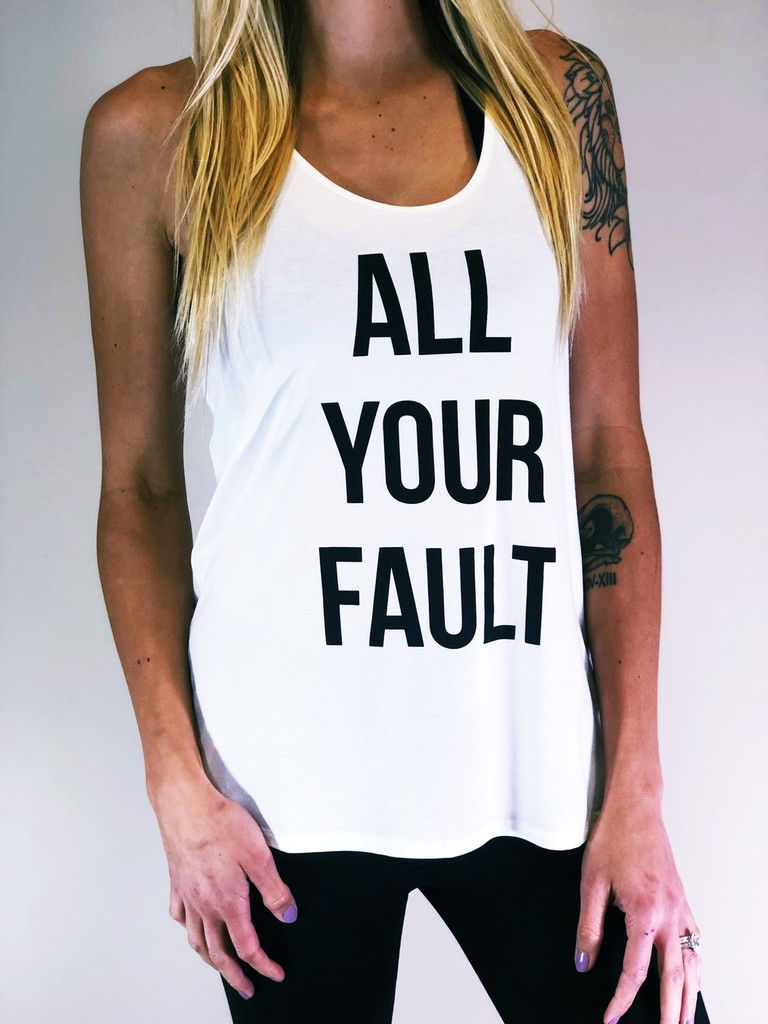 Tank Top- All Your Fault