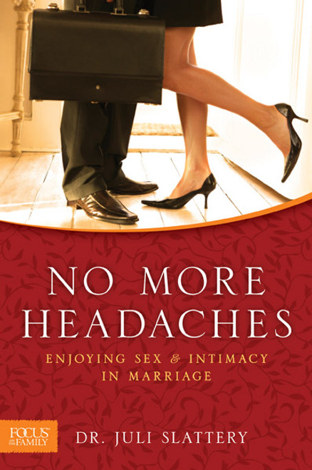 No More Headaches: Enjoying Sex & Intimacy in Marriage (Digital)