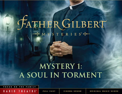 Radio Theatre: Father Gilbert Mystery 1: A Soul in Torment (Digital)