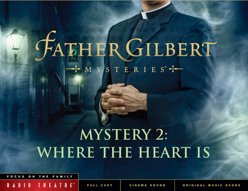 Radio Theatre: Father Gilbert Mystery 2: Where the Heart Is (Digital)
