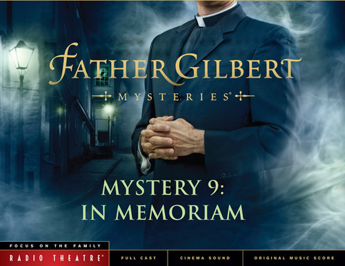 Radio Theatre: Father Gilbert Mystery 9: In Memoriam (Digital)