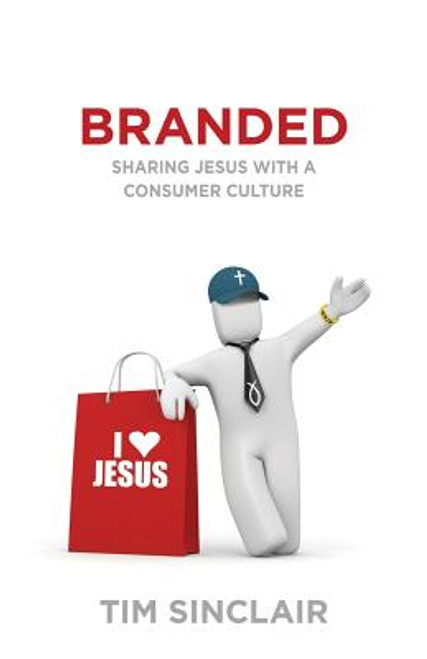Branded: Sharing Jesus with a Consumer Culture