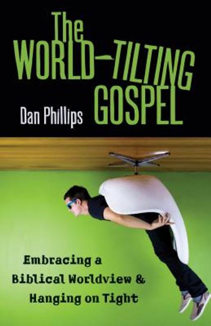 The World-Tilting Gospel