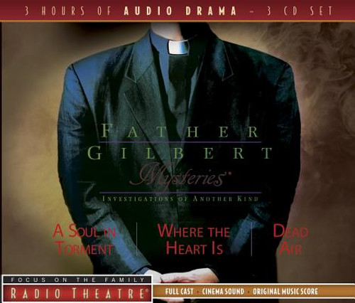 Radio Theatre: Father Gilbert Mysteries 1-3