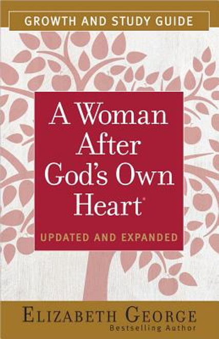 A Woman After God's Own Heart(r) Growth and Study Guide