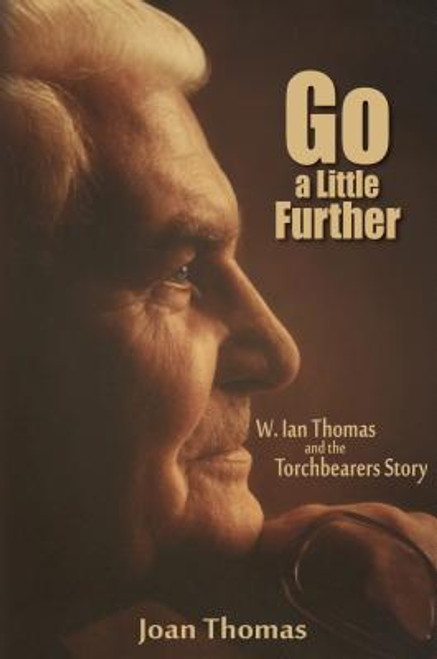 Go a Little Further: W. Ian Thomas