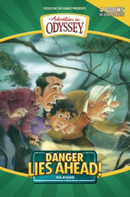 Adventures in Odyssey Four-Books-in-One #2: Danger Lies Ahead