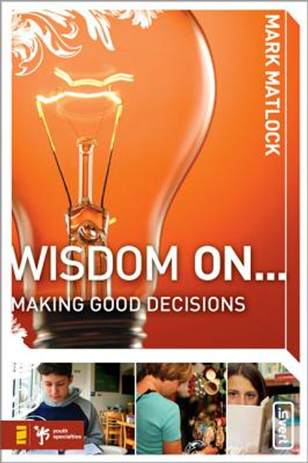Wisdom On... Making Good Decisions