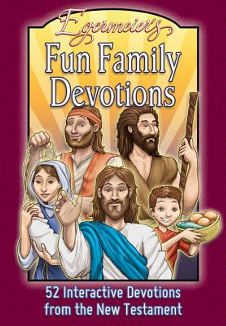 Egermeier's Fun Family Devotions